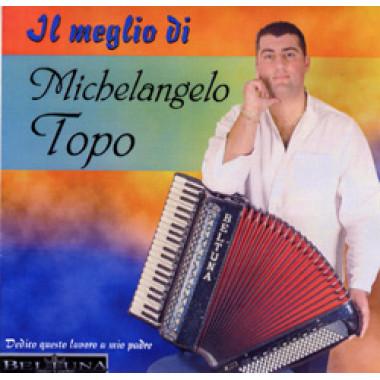 Il meglio di Michelangelo Topo