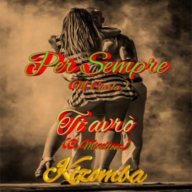 Per sempre - Ti avrò - Mix Kizomba